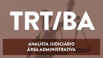 CURSO INTENSIVO PARA O CONCURSO DO TRIBUNAL REGIONAL DO TRABALHO DO ESTADO DA BAHIA - ANALISTA JUDICIÁRIO/ÁREA ADMINISTRATIVA (TRT/5ª REGIÃO)