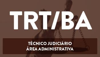 CURSO INTENSIVO PARA O CONCURSO DO TRIBUNAL REGIONAL DO TRABALHO DO ESTADO DA BAHIA - TÉCNICO JUDICIÁRIO/ÁREA ADMINISTRATIVA (TRT/5ª REGIÃO)