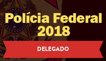CURSO INTENSIVO PARA DELEGADO DA POLÍCIA FEDERAL 2018 – TEORIA, QUESTÕES OBJETIVAS E DISCURSIVAS CERS CURSOS ONLINE (DPF)