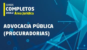 CURSO COMPLETO PARA ADVOCACIA PÚBLICA (PROCURADORIAS) 2018.2
