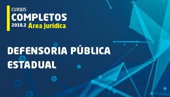 CURSO COMPLETO PARA A DEFENSORIA PÚBLICA ESTADUAL 2018.2