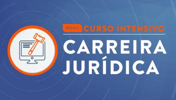 NOVO CURSO INTENSIVO PARA A CARREIRA JURÍDICA