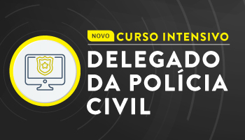 NOVO CURSO INTENSIVO PARA DELEGADO DA POLÍCIA CIVIL