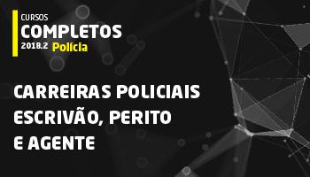 CURSO PARA CARREIRAS POLICIAIS – ESCRIVÃO, PERITO E AGENTE 2018.2