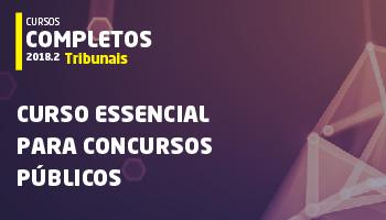 CURSO ESSENCIAL PARA CONCURSOS PÚBLICOS 2018.2