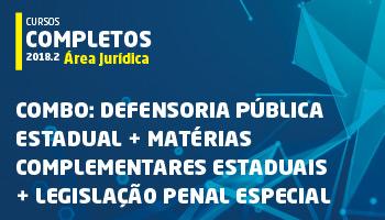 COMBO: CURSO COMPLETO PARA A DEFENSORIA PÚBLICA ESTADUAL + MATÉRIAS COMPLEMENTARES ESTADUAIS + LEGISLAÇÃO PENAL ESPECIAL 2018.2