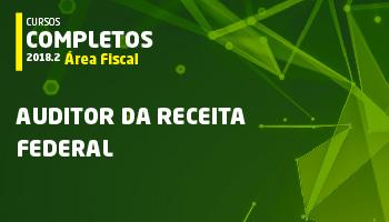 CURSO COMPLETO PARA AUDITOR FISCAL DA RECEITA FEDERAL DO BRASIL (AFRFB)