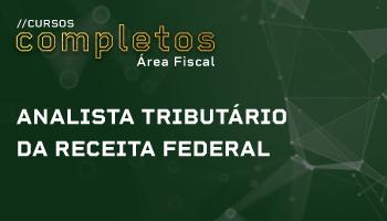 CURSO COMPLETO PARA O CONCURSO DE ANALISTA TRIBUTÁRIO DA RECEITA FEDERAL DO BRASIL (ATRFB)