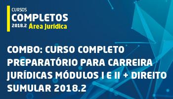 COMBO: CURSO COMPLETO PREPARATÓRIO PARA CARREIRA JURÍDICAS MÓDULOS I E II + DIREITO SUMULAR 2018.2