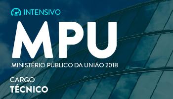 NOVO CURSO INTENSIVO PARA TÉCNICO DO MINISTÉRIO PÚBLICO DA UNIÃO - MPU 2018