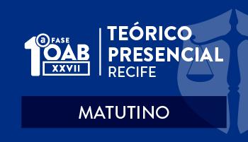 CERS RECIFE - CURSO TEÓRICO PRESENCIAL - OAB 1ª FASE - XXVII EXAME DE ORDEM UNIFICADO – TURMA MANHÃ