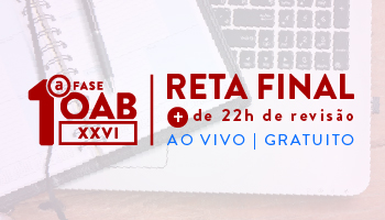 RETA FINAL PARA OAB 1ª FASE XXVI EXAME DE ORDEM - GRATUITO