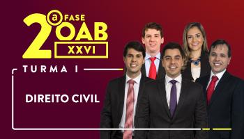 CURSO DE DIREITO CIVIL PARA OAB 2ª FASE - XXVI EXAME DE ORDEM UNIFICADO (TURMA I)