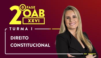 CURSO DE DIREITO CONSTITUCIONAL PARA OAB 2ª FASE - XXVI EXAME DE ORDEM UNIFICADO - PROFa. FLAVIA BAHIA (TURMA I)