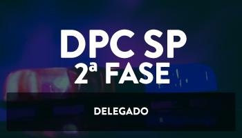 CURSO PARA O CONCURSO DA 2ª FASE DE DELEGADO DA POLÍCIA CIVIL DE SÃO PAULO (DPC/SP)