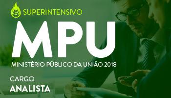 NOVO CURSO SUPERINTENSIVO PARA ANALISTA DO MINISTÉRIO PÚBLICO DA UNIÃO - MPU