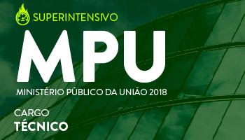 NOVO CURSO SUPERINTENSIVO PARA TÉCNICO DO MINISTÉRIO PÚBLICO DA UNIÃO - MPU 2018