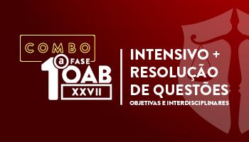 COMBO: RESOLUÇÃO DE QUESTÕES OBJETIVAS E INTERDISCIPLINARES + INTENSIVO - 1ª FASE XXVII EXAME DE ORDEM