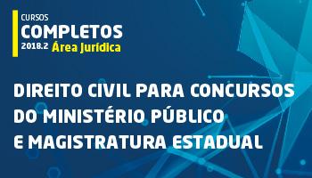 CURSO DE DIREITO CIVIL PARA CONCURSOS DO MINISTÉRIO PÚBLICO E MAGISTRATURA ESTADUAL 2018 - PROFS. CRISTIANO CHAVES E ROBERTO FIGUEIREDO (DISCIPLINA ISOLADA)