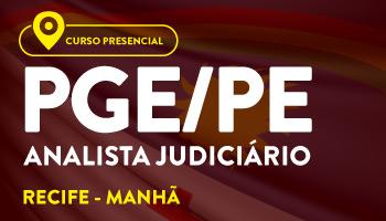CERS RECIFE- CURSO PRESENCIAL INTENSIVO DE TEORIA E RESOLUÇÃO DE QUESTÕES PARA O CONCURSO DA PROCURADORIA GERAL DO ESTADO DE PERNAMBUCO (PGE/PE) – (ANALISTA JUDICIÁRIO DE PROCURADORIA)- MANHÃ