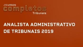 ANALISTA ADMINISTRATIVO DE TRIBUNAIS 2019