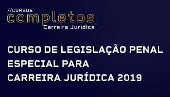 CURSO DE LEGISLAÇÃO PENAL ESPECIAL PARA CARREIRA JURÍDICA 2019