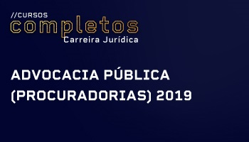 CURSO PARA ADVOCACIA PÚBLICA (PROCURADORIAS) 2019