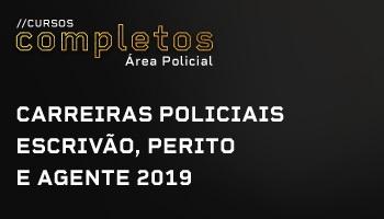 CURSO PARA CARREIRAS POLICIAIS – ESCRIVÃO, PERITO E AGENTE - 2019