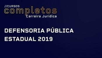 CURSO COMPLETO PARA A DEFENSORIA PÚBLICA ESTADUAL 2019