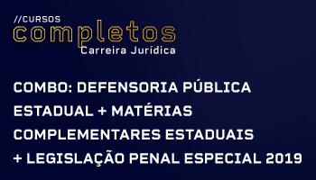 COMBO: CURSO INTENSIVO PARA A DEFENSORIA PÚBLICA ESTADUAL + MATÉRIAS COMPLEMENTARES ESTADUAIS + LEGISLAÇÃO PENAL ESPECIAL 2019