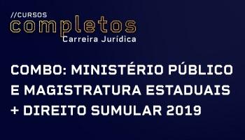 COMBO: CURSO PARA O MINISTÉRIO PÚBLICO E MAGISTRATURA ESTADUAIS + DIREITO SUMULAR 2019