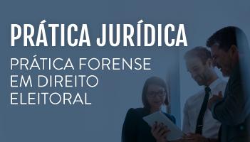 CURSO DE PRÁTICA FORENSE EM DIREITO ELEITORAL 2019