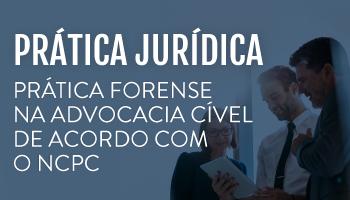 CURSO AVANÇADO DE PRÁTICA FORENSE NA ADVOCACIA CIVEL DE ACORDO COM O NCPC 2019