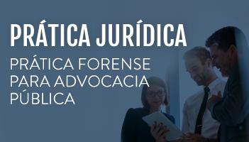 CURSO DE PRÁTICA FORENSE PARA ADVOCACIA PÚBLICA 2019