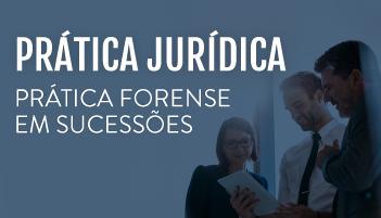 CURSO DE PRÁTICA FORENSE EM SUCESSÕES 2019