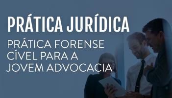CURSO DE PRÁTICA FORENSE CÍVEL PARA A JOVEM ADVOCACIA 2019