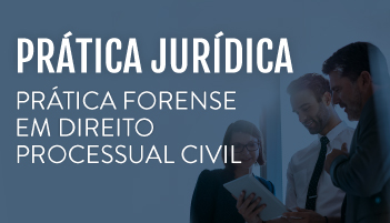 CURSO DE PRÁTICA FORENSE EM DIREITO PROCESSUAL CIVIL 2019