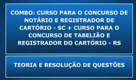 COMBO: CURSO PARA O CONCURSO DE NOTÁRIO E REGISTRADOR DE CARTÓRIO DO ESTADO DE SANTA CATARINA – TEORIA E RESOLUÇÃO DE QUESTÕES + CURSO PARA O CONCURSO DE TABELIÃO E REGISTRADOR DO CARTÓRIO DO ESTADO DO RIO GRANDE DO SUL - TEORIA E RESOLUÇÃO DE QUESTÕES
