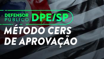 CURSO INTENSIVO (MÉTODO CERS DE APROVAÇÃO) PARA O CONCURSO DA DEFENSORIA PÚBLICA DO ESTADO DE SÃO PAULO - DPE/SP