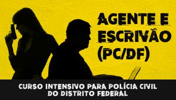 CURSO INTENSIVO PARA POLÍCIA CIVIL DO DISTRITO FEDERAL - AGENTE E ESCRIVÃO (PC/DF)