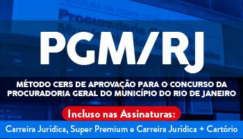 MÉTODO CERS DE APROVAÇÃO PARA O CONCURSO DA PROCURADORIA GERAL DO MUNICÍPIO DO RIO DE JANEIRO (PGM/RJ)