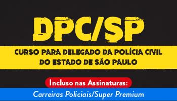 CURSO PARA DELEGADO DA POLÍCIA CIVIL DO ESTADO DE SÃO PAULO – DPC/SP