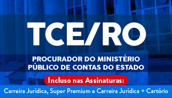 CURSO PARA O CONCURSO DO TCE/RO - PROCURADOR DO MINISTÉRIO PÚBLICO DE CONTAS DO ESTADO