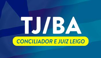 CURSO PARA O CONCURSO DO TRIBUNAL DE JUSTIÇA DA BAHIA TJ/BA CONCILIADOR E JUIZ LEIGO