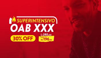 SUPERINTENSIVO - OAB 1ª FASE - XXX EXAME
