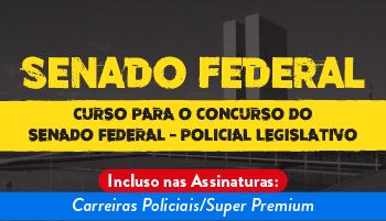 CURSO PARA O CONCURSO DO SENADO FEDERAL – POLICIAL LEGISLATIVO