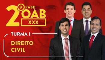 CURSO DE DIREITO CIVIL PARA OAB 2ª FASE - XXX EXAME DE ORDEM UNIFICADO – TURMA I
