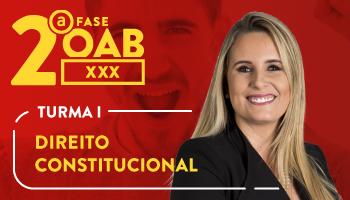 CURSO DE DIREITO CONSTITUCIONAL PARA OAB 2ª FASE - XXX EXAME DE ORDEM UNIFICADO – PROFESSORA FLAVIA BAHIA (TURMA I)