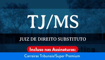 CURSO PARA O CONCURSO DO TRIBUNAL DE JUSTIÇA DO MATO GROSSO DO SUL (TJ/MS) JUIZ DE DIREITO SUBSTITUTO