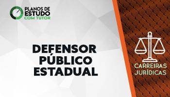 6 MESES | PLANOS DE ESTUDO COM TUTOR | CURSO CONCURSO DEFENSOR PÚBLICO ESTADUAL (DPE)